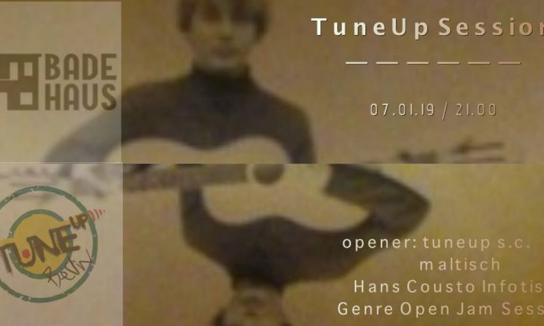 TuneUP Session / 07.01.2019 / Badehaus