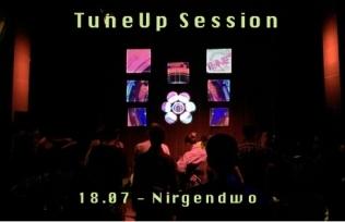 TuneUp Session // 18.07 // Nirgendwo