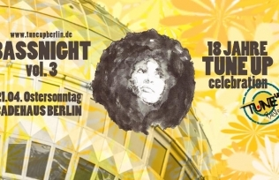 Bassnight Vol. 3 // TuneUP wird 18 // Ostersonntag