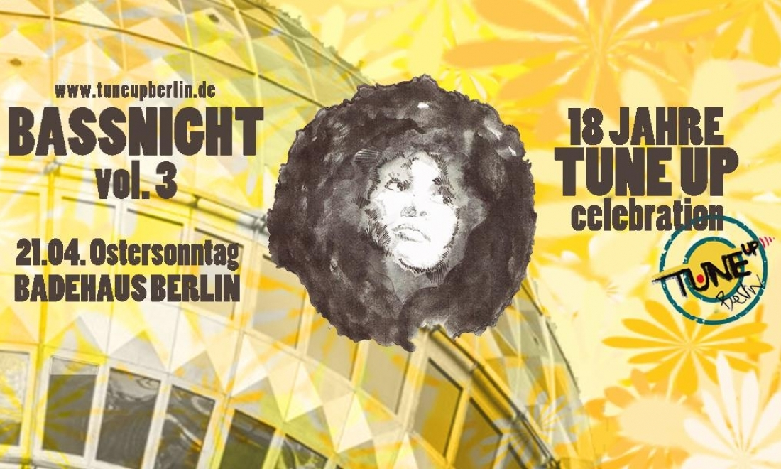 Bassnight Vol. 3 // TuneUP wird 18 // Ostersonntag