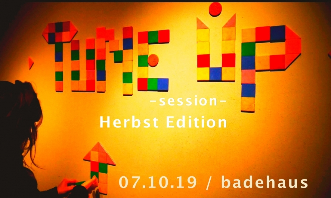 TuneUp*Session / Badehaus / Herbst Edition // 07.10
