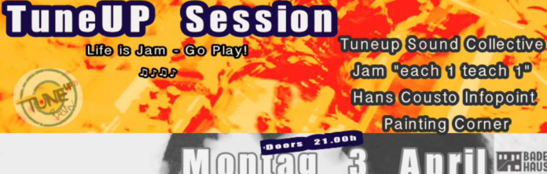 TuneUp Session / Badehaus / 03.04.17 (Montag)