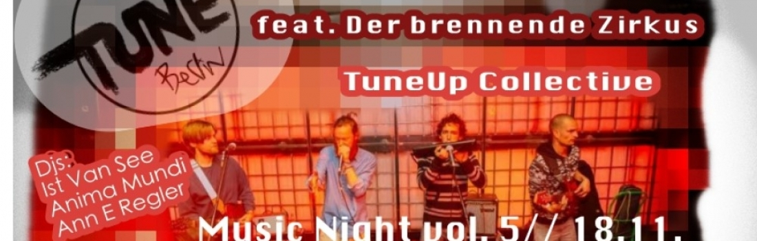 TuneUp Music Night vol.6// feat. Der brennende Zirkus