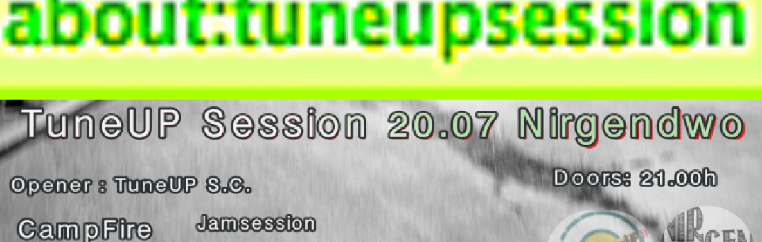 TuneUp Session@Nirgendwo // 20.07