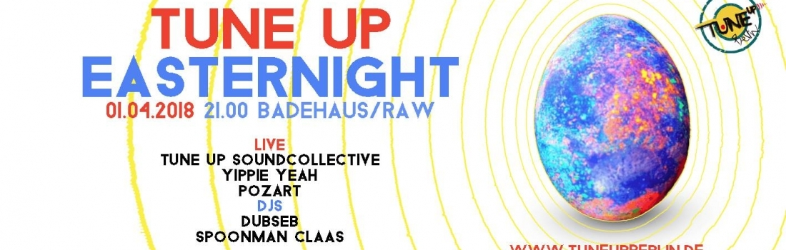 Tune Up Easternight // 01.04.2018 21:00 //