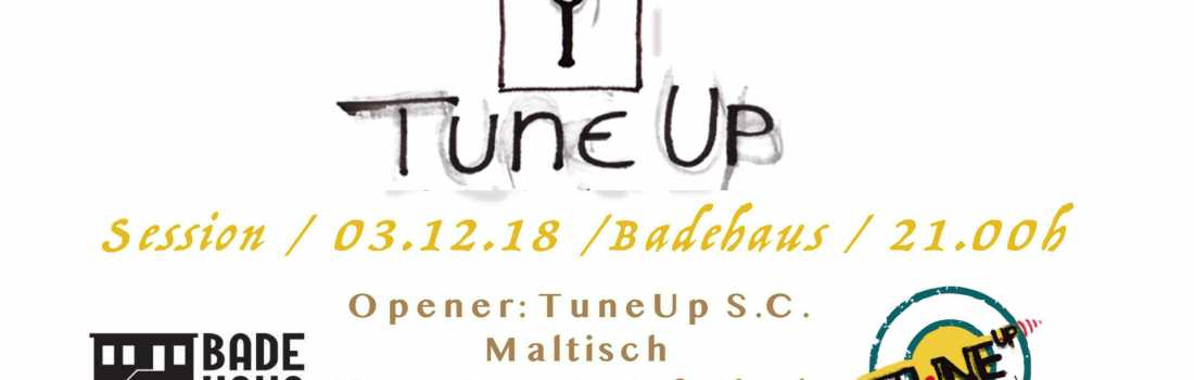 TuneUP Session // 03.12. // Badehaus