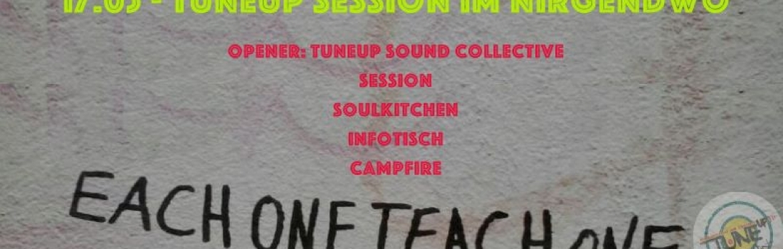 TuneUp Session / 17.05 / Nirgendwo